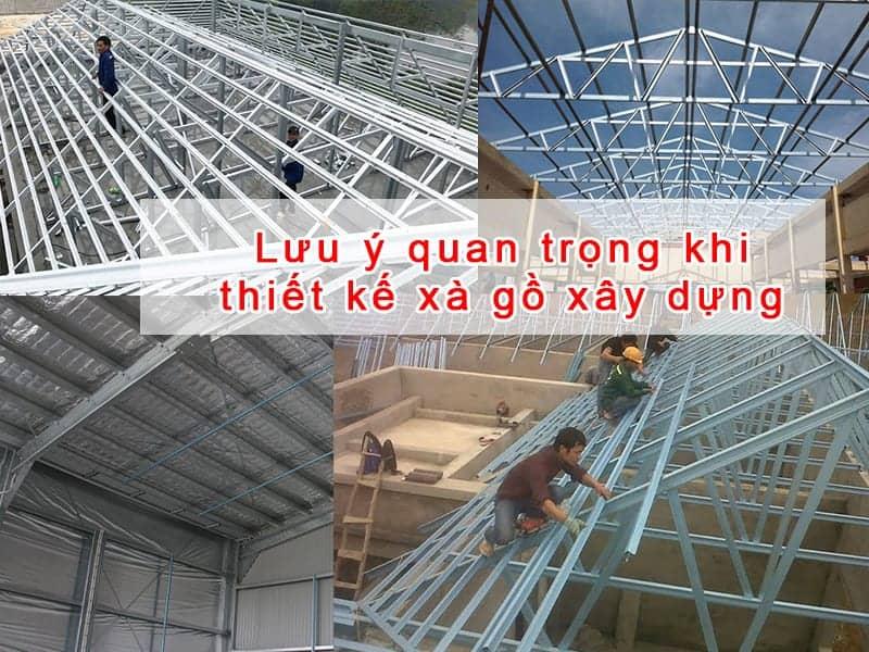 Lưu ý quan trọng khi thiết kế xà gồ xây dựng